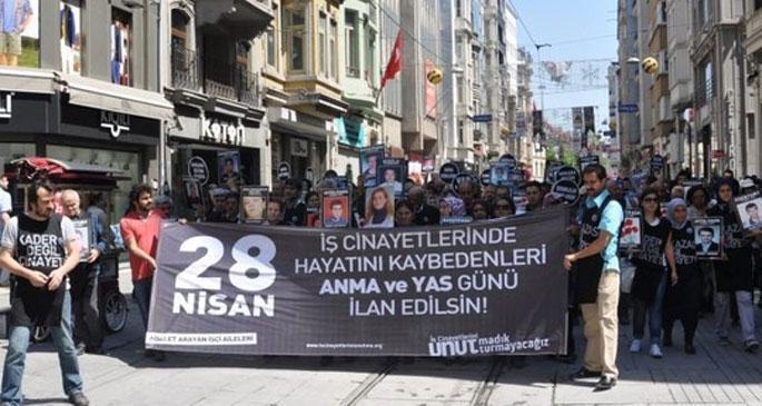 28 nisan iş cinayetinde yitirilenleri anma günü ilan edilsin