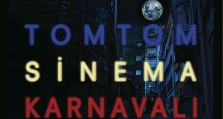 Tomtom Mahallesi'nde sinema karnavalı