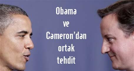 Obama ve Cameron'dan ortak tehdit