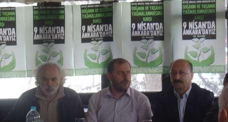 Doğayı ve yaşamı yağmalayanlara karşı Ankara'ya