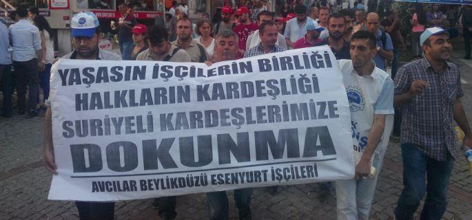 İşçiler, Suriyelilere yönelik saldırılara karşı yürüdü