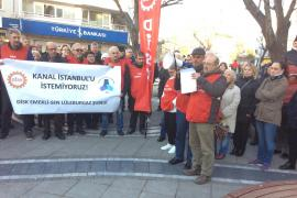 Emekli-Sen Lüleburgaz Şubesi: Kanal İstanbul'u istemiyoruz!