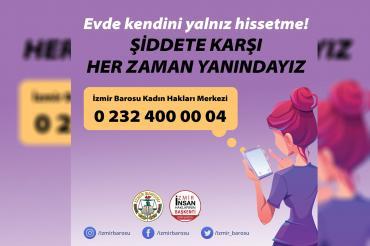 İzmir Barosu Kadın Hakları Merkezi: Evde kendini yalnız hissetme