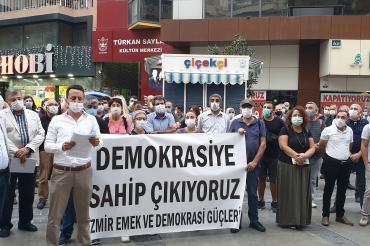 İzmir Emek ve Demokrasi Güçleri: Demokrasiye sahip çıkıyoruz