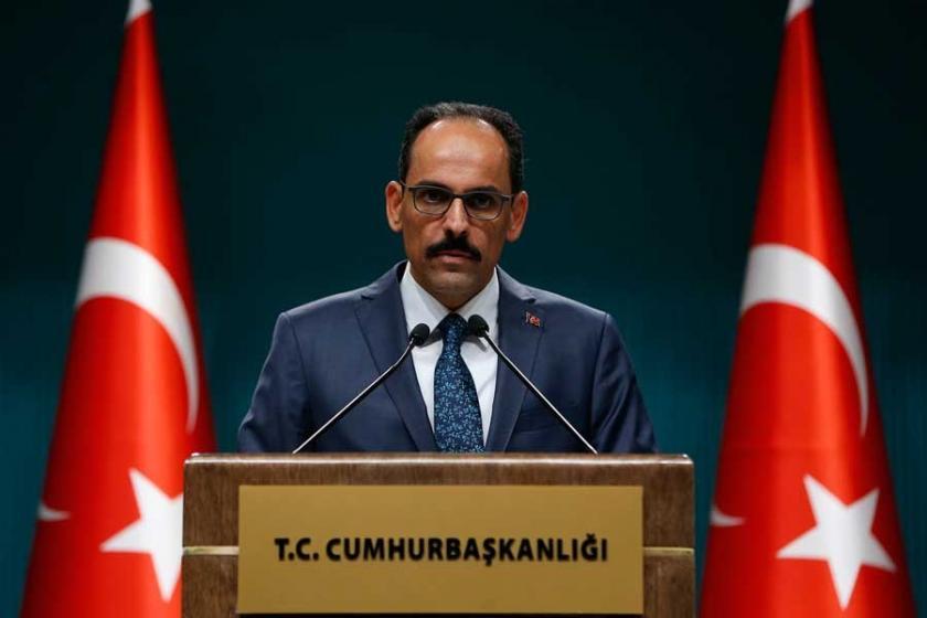 İbrahim Kalın: Hiçbir tehdit Türkiye'nin iradesini yıldıramaz