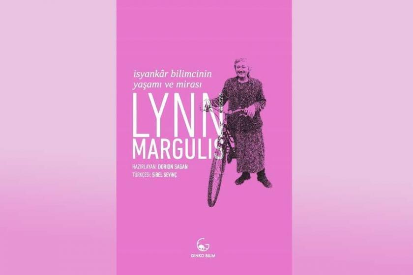 Lynn  Margulis'in isyanına yakından bakmak