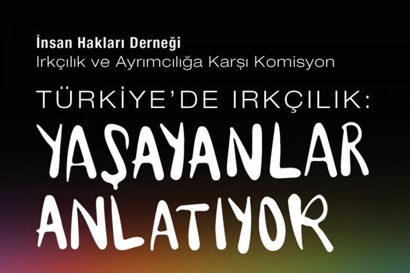 İHD'den 'Türkiye'de ırkçılık: Yaşayanlar anlatıyor' konferansı