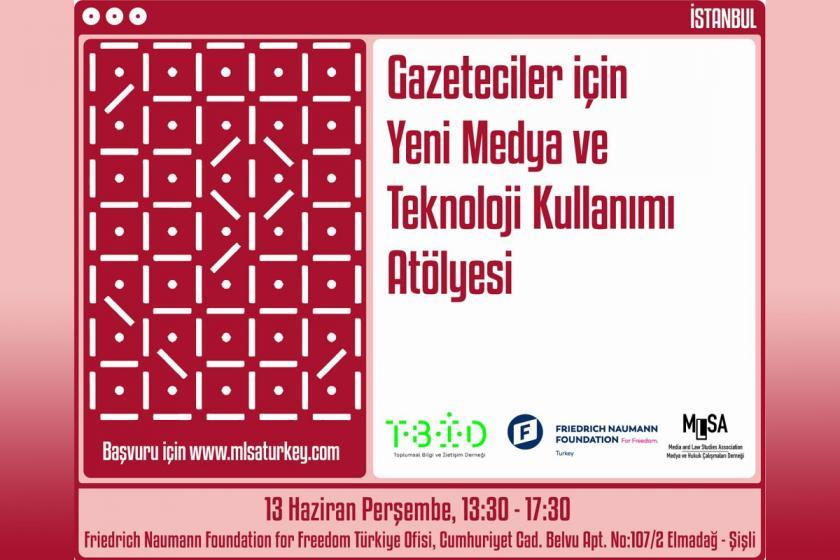 Gazeteciler İçin Yeni Medya ve Teknoloji Kullanımı Atölyesi İstanbul'da