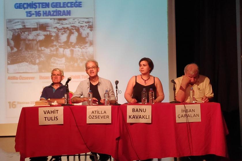 Dönemin işçileri, öğrencileri ve askerleri 15-16 Haziran direnişini anlattı
