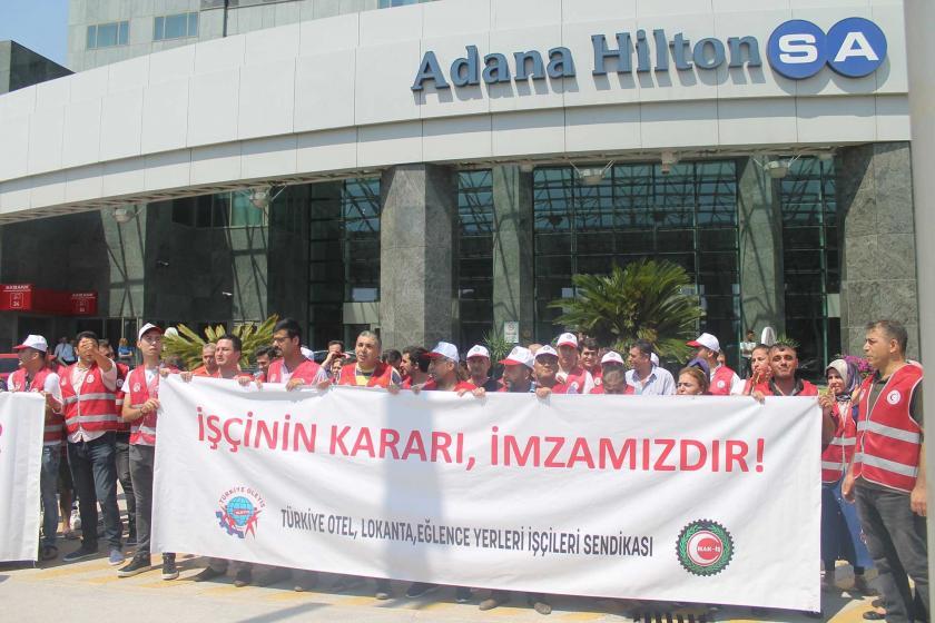 Ücretleri asgari ücretin altına düşen Adana Hilton-SA işçileri greve çıktı