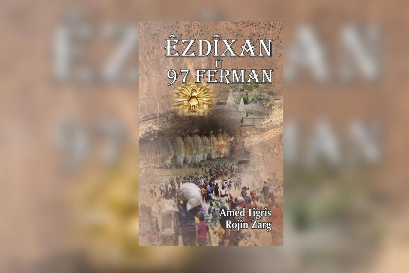Êzidî katliamları kitaplaştı: 97 Ferman