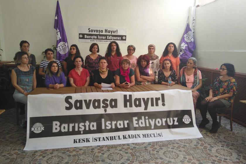 KESK İstanbul Kadın Meclisi: Barışta ısrar ediyoruz