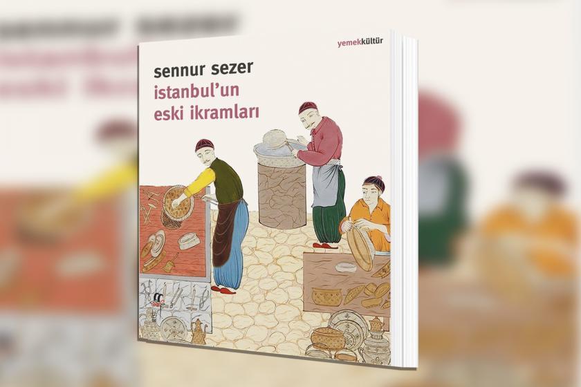 Sennur Sezer'in İstanbul'un Eski İkramları kitabının kapağı