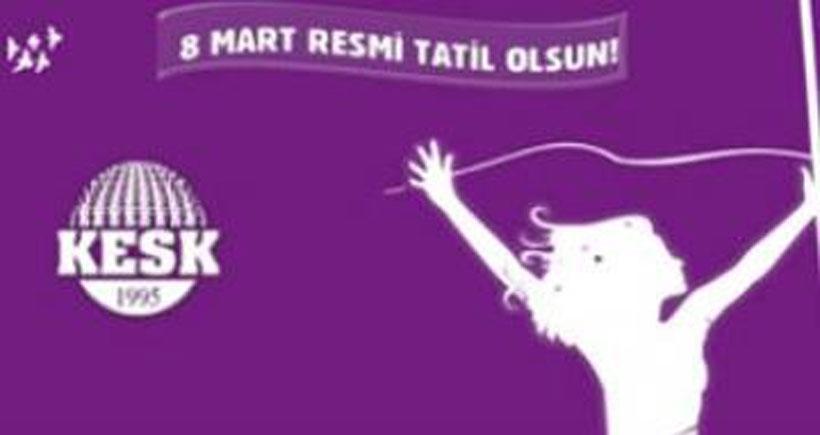 KESK'li kadınlar 8 Mart'ta hizmet üretmeyecek