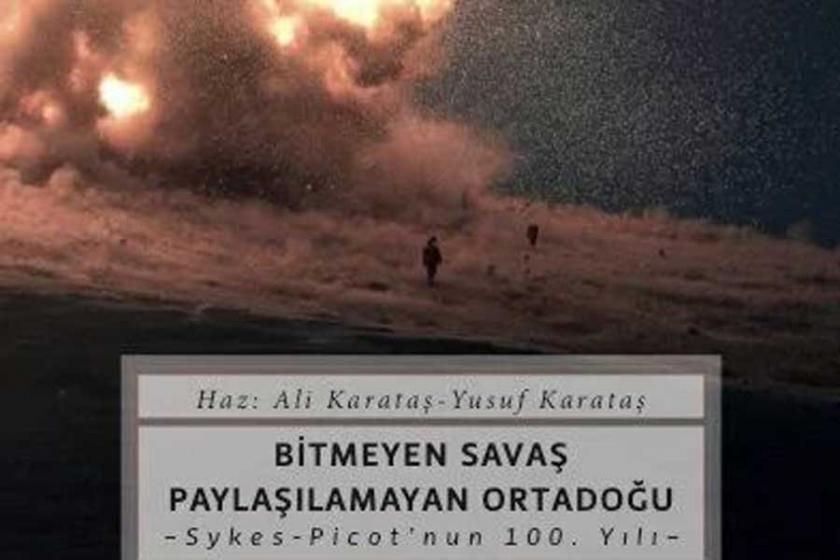 Sykes-Picot Antlaşması:  100 yıllık tartışma