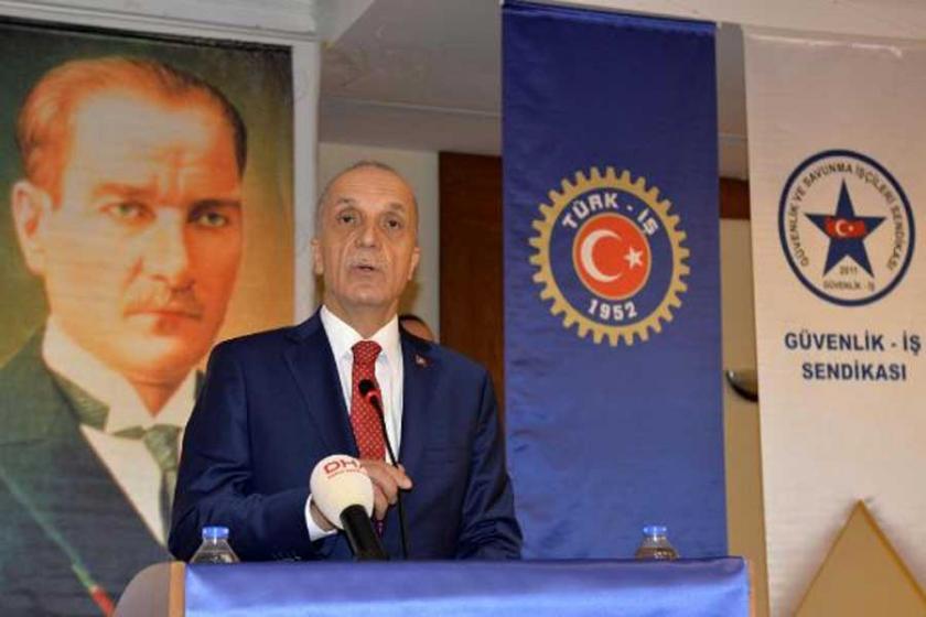 Türk-İş Başkanı: Taşeron lafı hoş değil  değiştirmek lazım