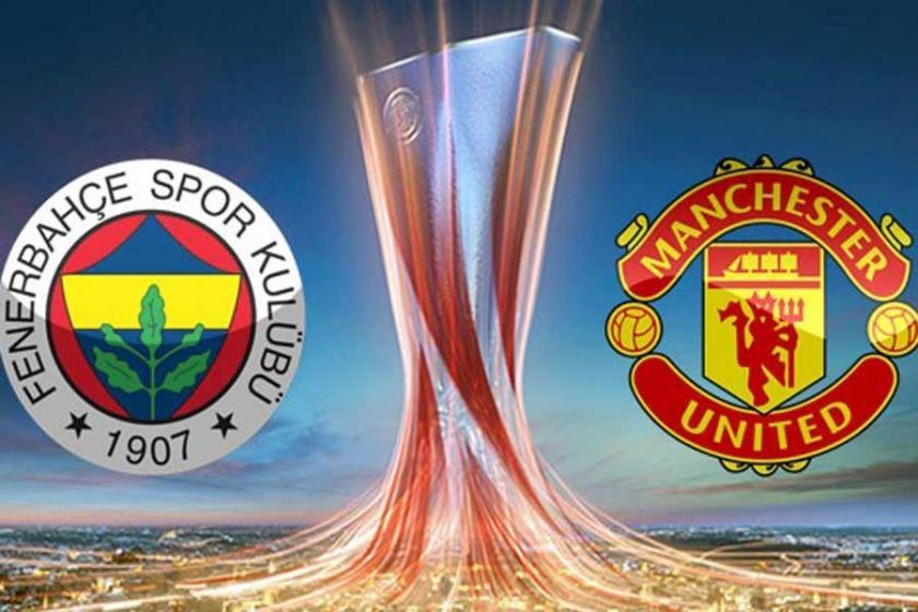 Fenerbahçe - Manchester United maçı bugün 21.00'de