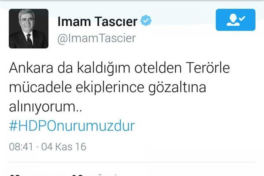 Taşçıer: Ankara'da kaldığım otelden gözaltına alınıyorum