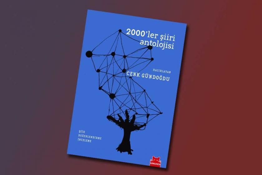 2000'lerin şiir antolojisi çıktı