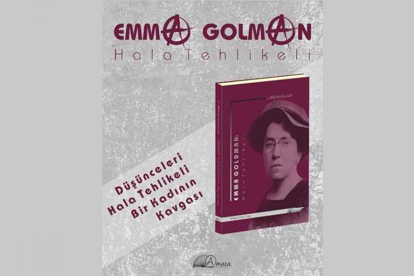 'Emma Goldman: Hala Tehlikeli' çıktı