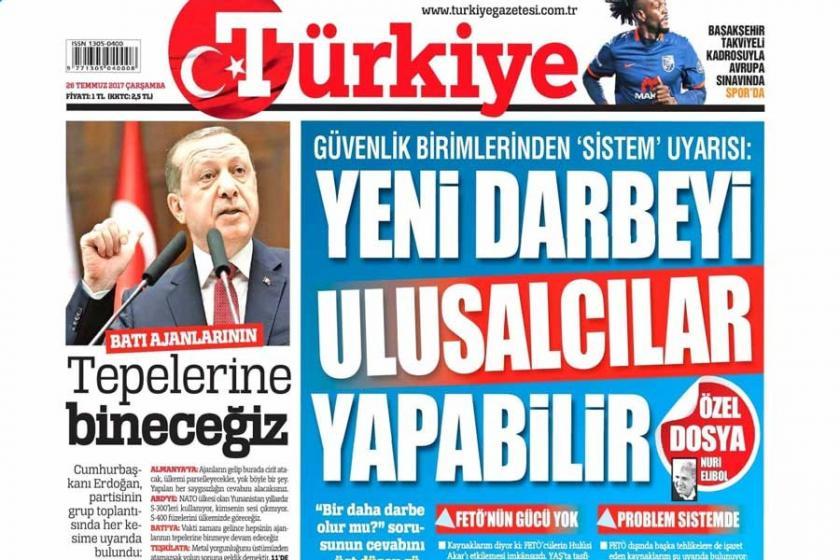 Türkiye gazetesi: Yeni darbeyi ulusalcılar yapabilir