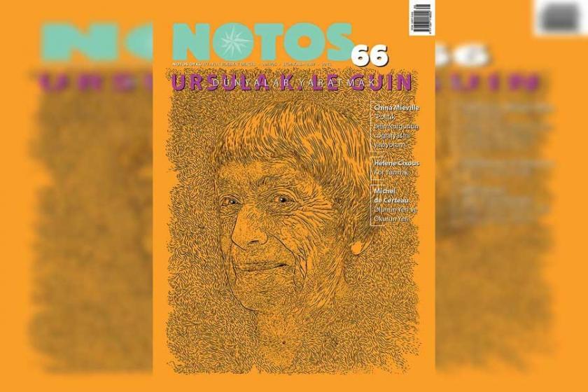 Notos'un Ekim-Kasım dosyası: Ursula K. Le Guin