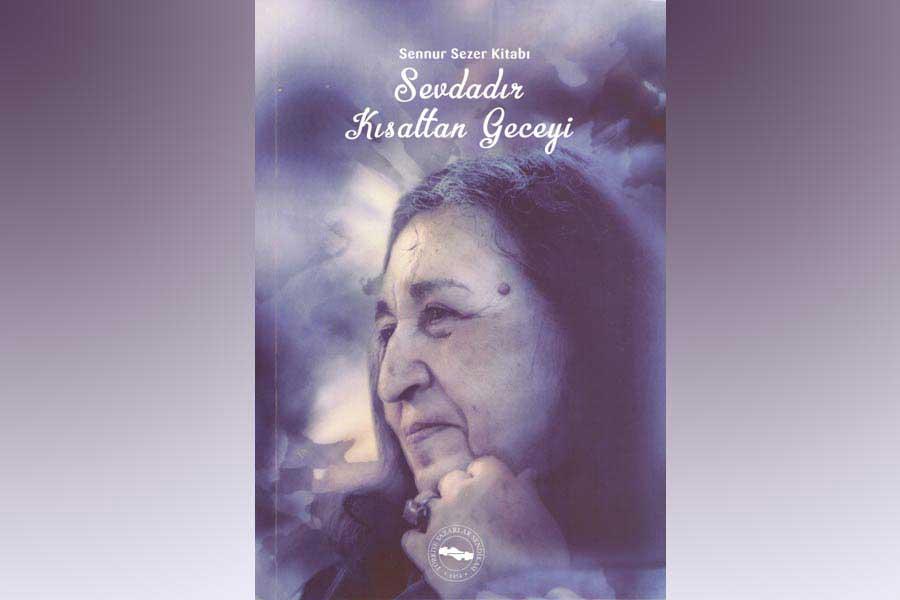 Türkiye Yazarlar Sendikası Sennur Sezer'in ardından yazılan yazıları bir kitapta derledi