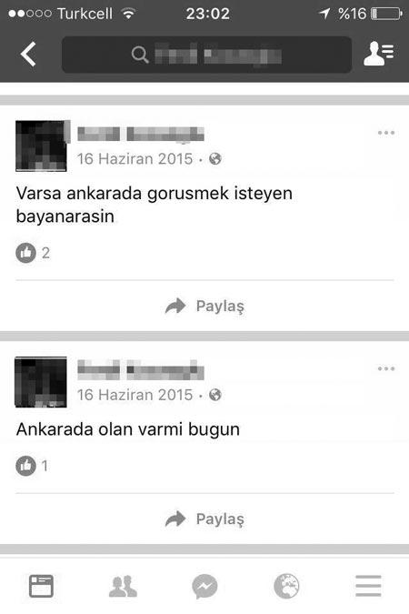 """Tacizci F.K'nin facebook hesabından  paylaştığı yazılar: 'Varsa ankarada goruşmek isteyen bayanarasin""""  """"Ankarada olan varmi bugun'"""