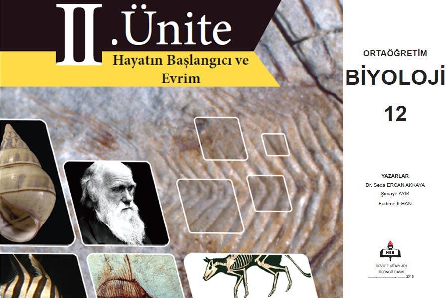 MEB tarafından basılan 2015 tarihli 12. sınıf biyoloji kitabında 'Hayatın Başlangıcı ve Evrim' başlıklı ünite bulunuyordu.