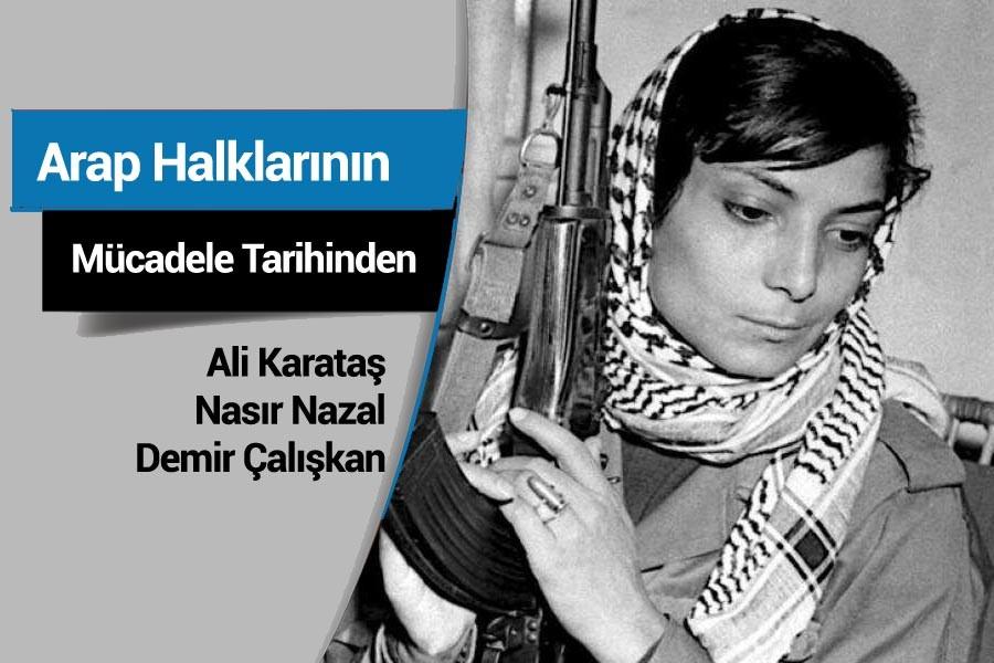 Leyla Halid: Yaşayan bir direniş efsanesi