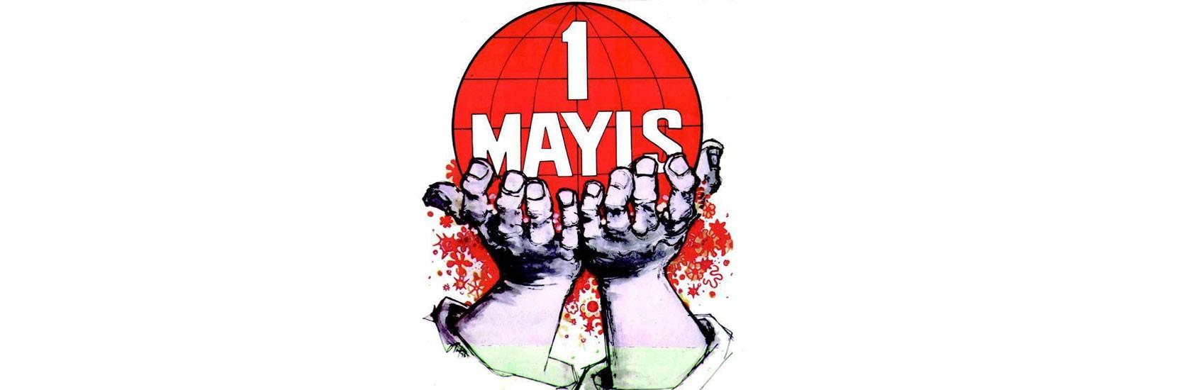 1 Mayıs - Emekçiler her yerde alanlarda