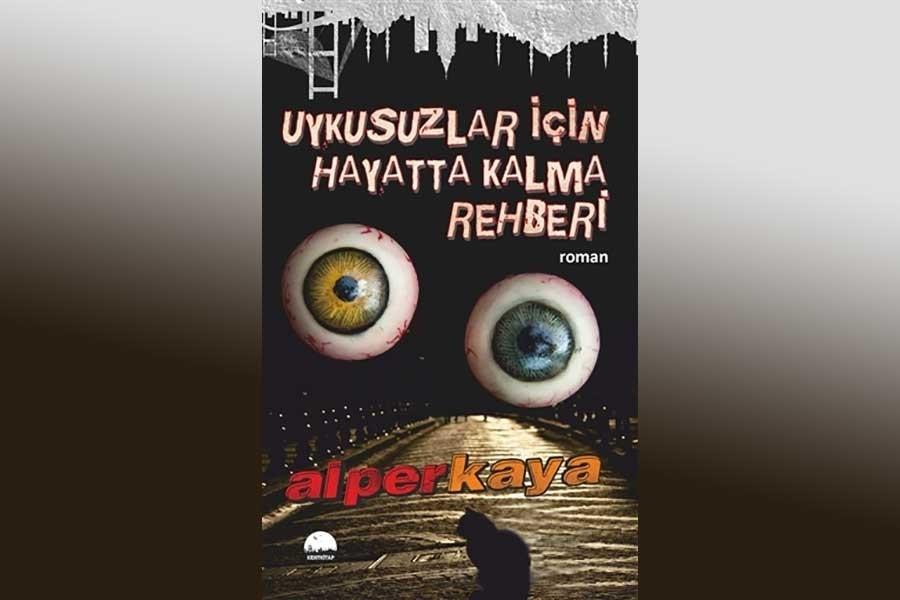 Alper Kaya'dan gerilim romanı: Uykusuzlar İçin Hayatta Kalma Rehberi