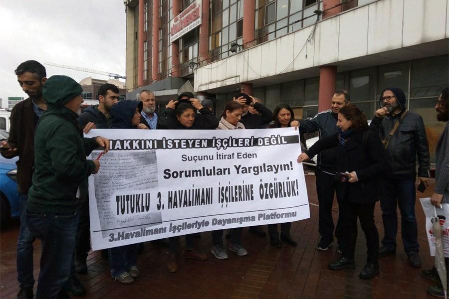 'Tutuklu havalimanı işçileri serbest bırakılsın'