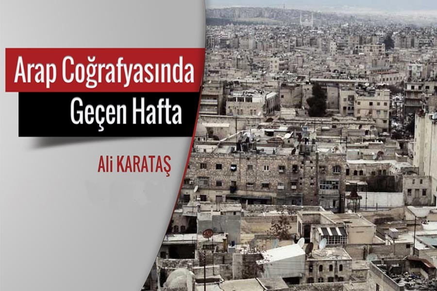 Arap Coğrafyasında geçen hafta: Suriye'de süreç nereye doğru gidiyor?