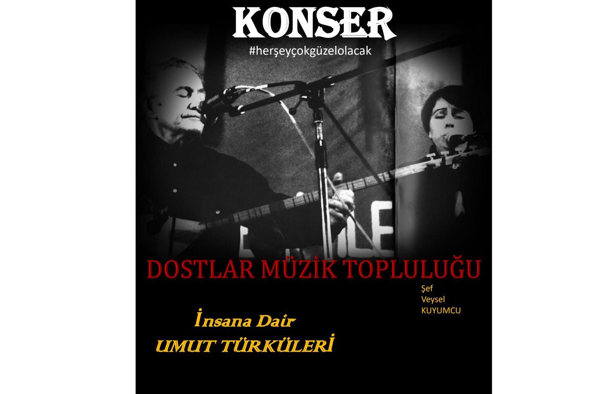"""Dostlar Müzik Topluluğundan """"İnsana Dair/Umut Türküleri"""" konseri"""
