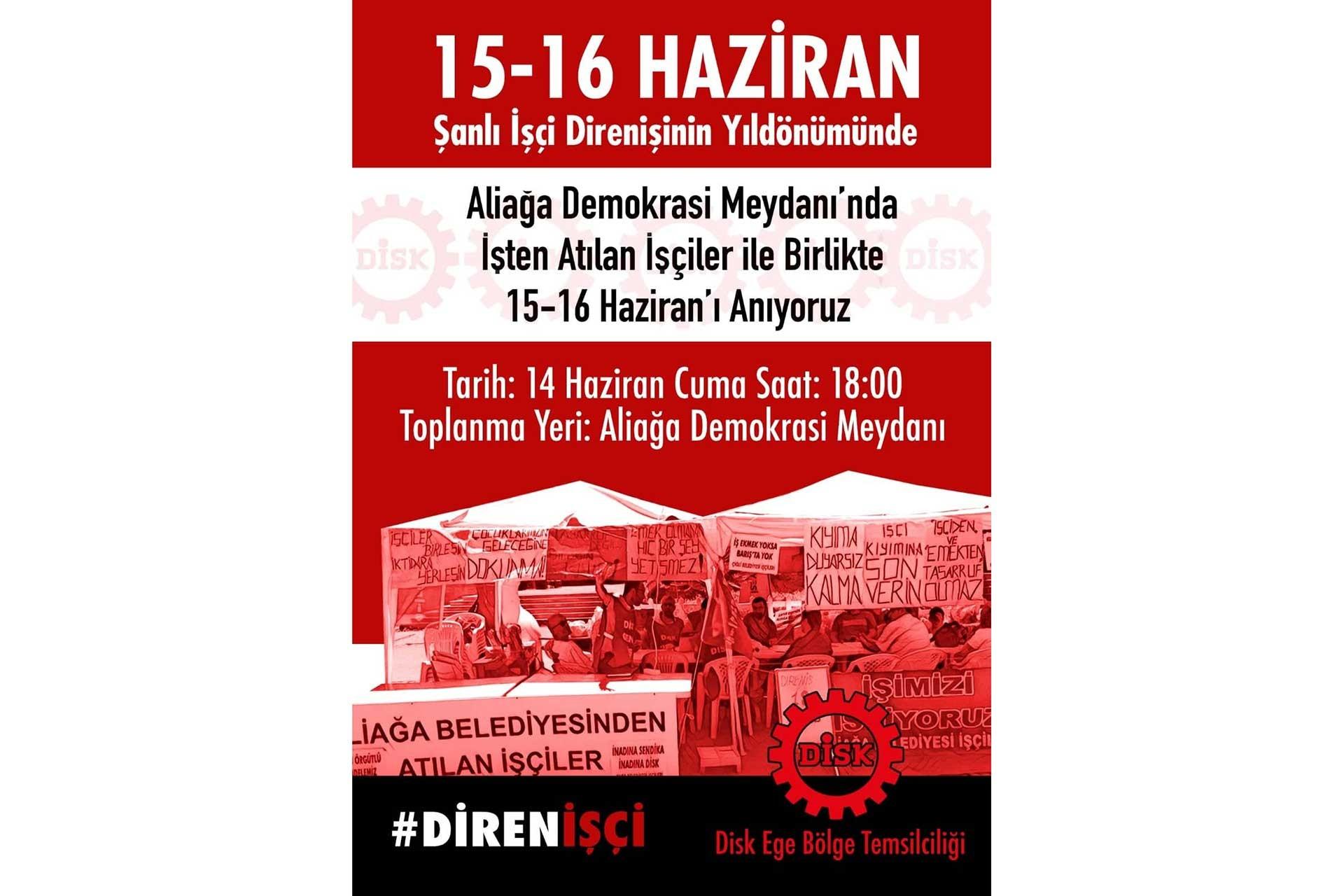 İzmir'de 15-16 Haziran direnişi eylemi Aliağa'da yapılacak