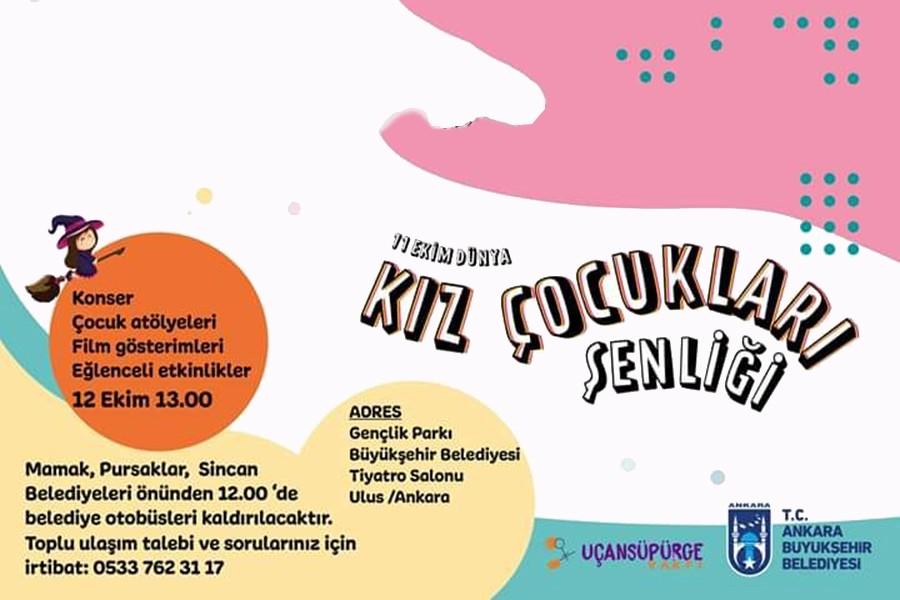 Uçan Süpürge Vakfı ve Ankara Büyükşehir Belediyesi 'Kız Çocukları Şenliği' düzenliyor