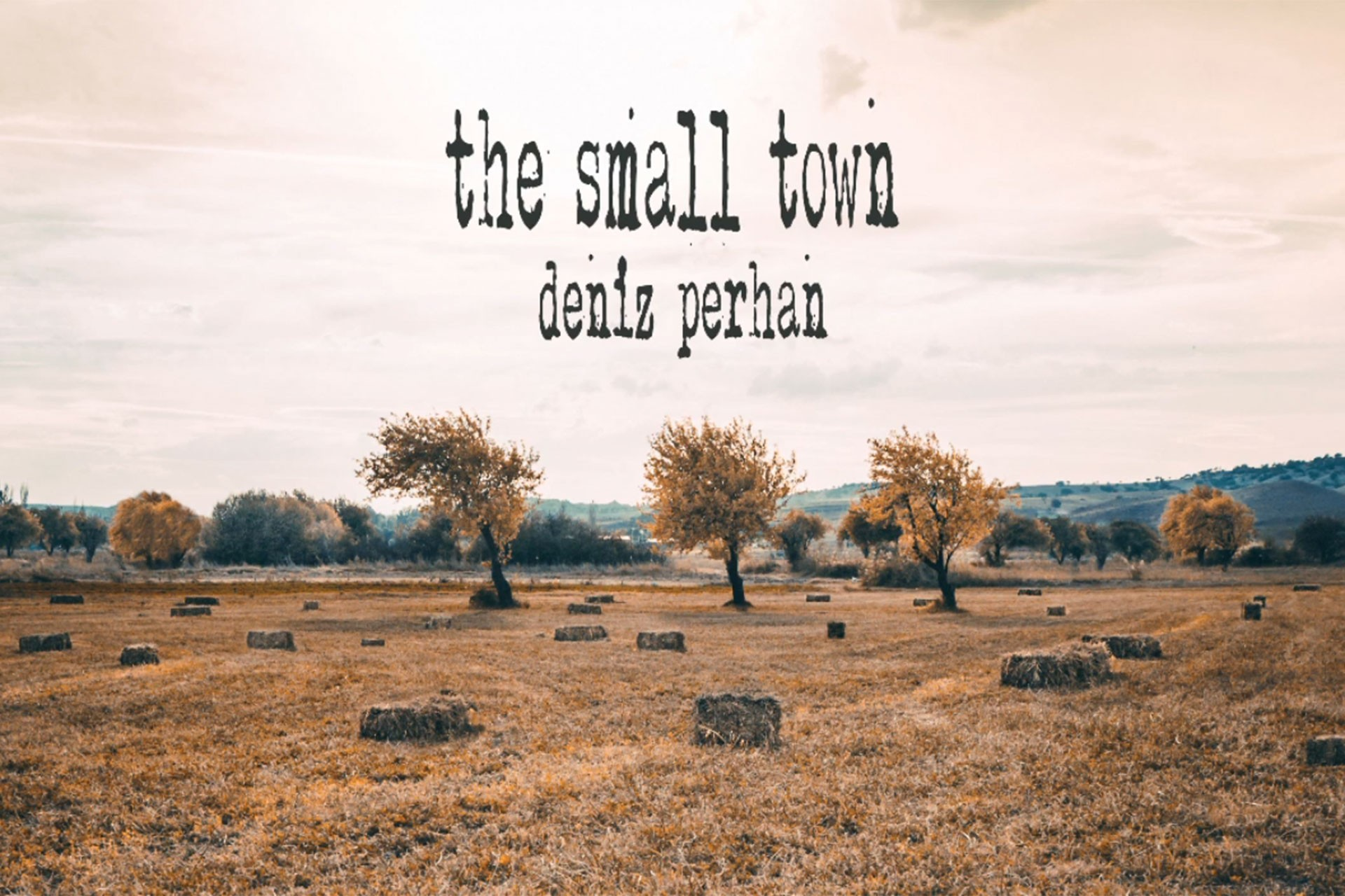 Deniz Perhan'dan kasaba esintisi: The Small Town