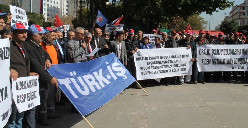 Türk-İş, kiralık işçiliğe ve kıdem gasbına 'Hayır' dedi