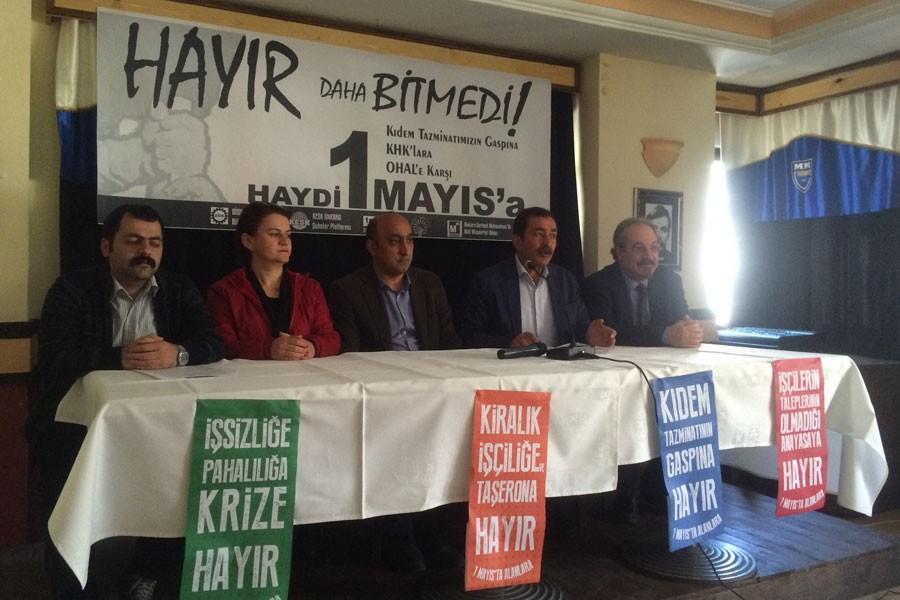 'Kıdem tazminatının gasbına, KHK ve OHAL'e karşı 1 Mayıs'a'