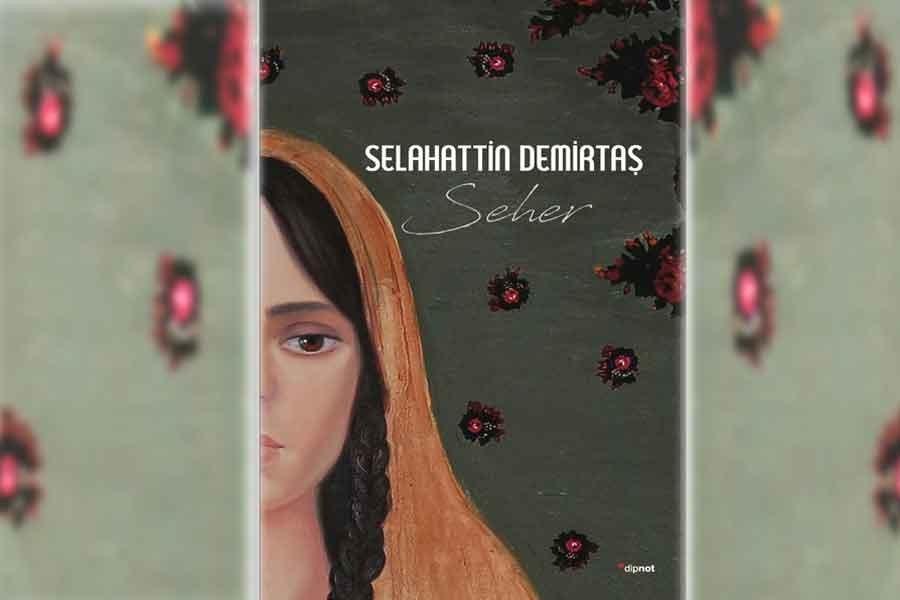 Demirtaş'ın kitabı 'Seher', 10 dile çevriliyor