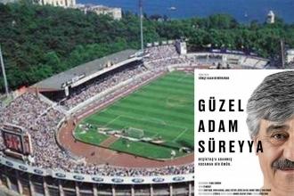Güzel Adam Süreyya: Süreyya'nın Beşiktaş'ı