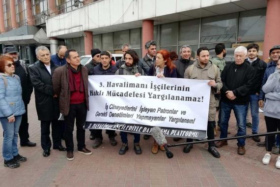 """""""Köle değiliz"""" diyen İstanbul Havalimanı işçileri yargılanıyor"""