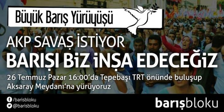 Büyük Barış Yürüyüşü 26 Temmuz'da İstanbul'da yapılacak