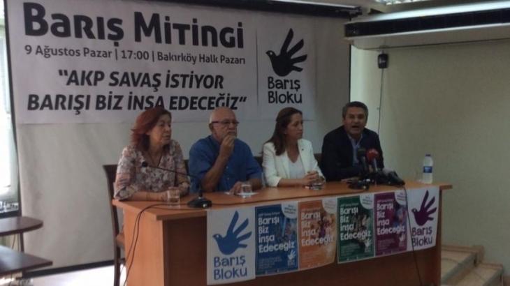 Barış Bloku'ndan mitinge çağrı: Barışın sesini yükseltelim