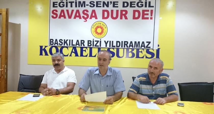 'Eğitim Sen savaşa karşı barış politikalarını savunmaya devam edecektir'