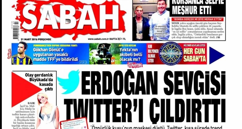 Sabah Erdoğan sevgisinden çıldırdı!