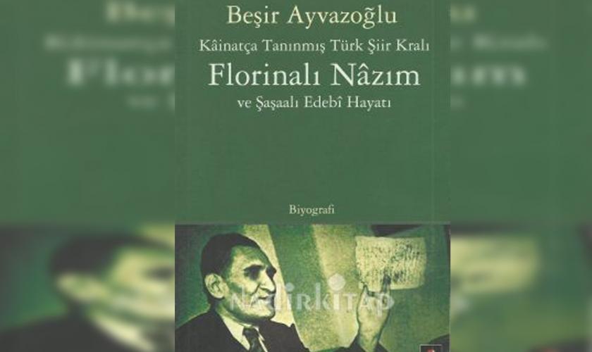 Türk şiir kralı Florinalı Nâzım