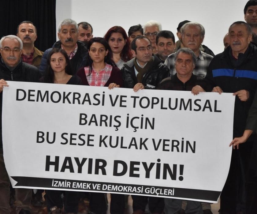 İzmir Emek ve Demokrasi Güçleri'nden 'Hayır deyin' çağrısı