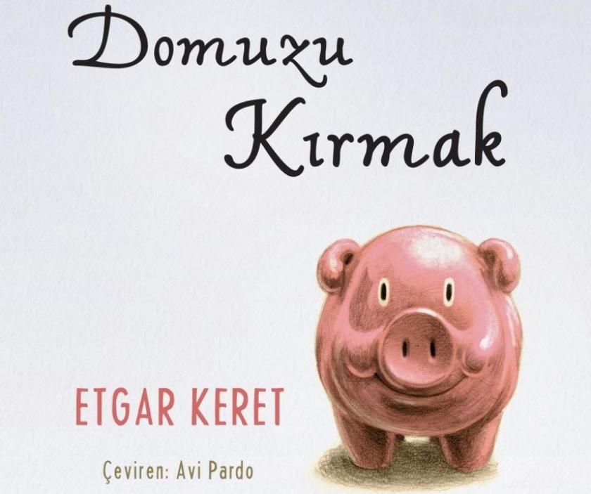 Etgar Keret'ten yeni kitap: Domuzu Kırmak